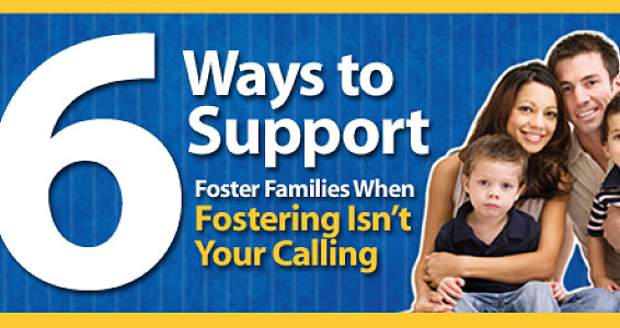 6 Ways to Support Foster Families When Fostering Isn't Your Calling