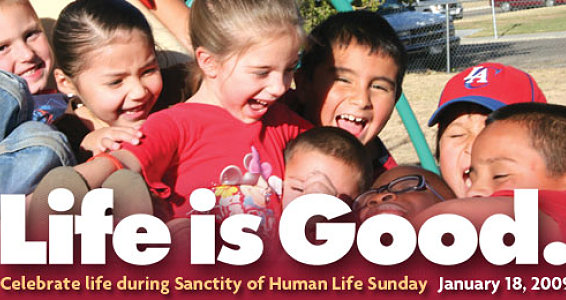 Sanctity of Life Sunday Reminds us, 'Life is Good'